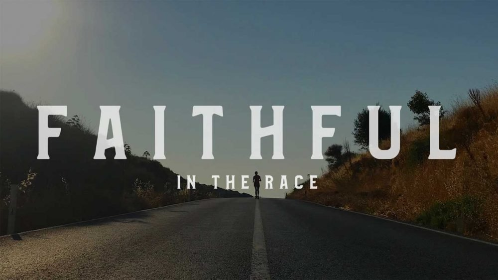 Faithful In The Race