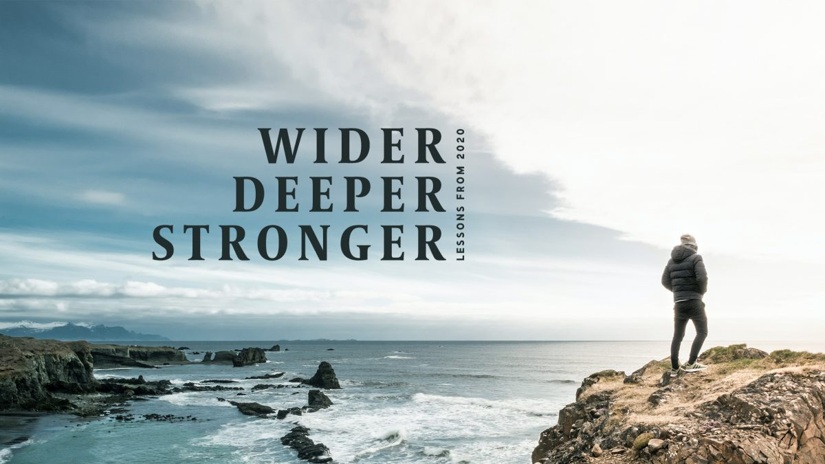 Wider, Deeper, Stronger