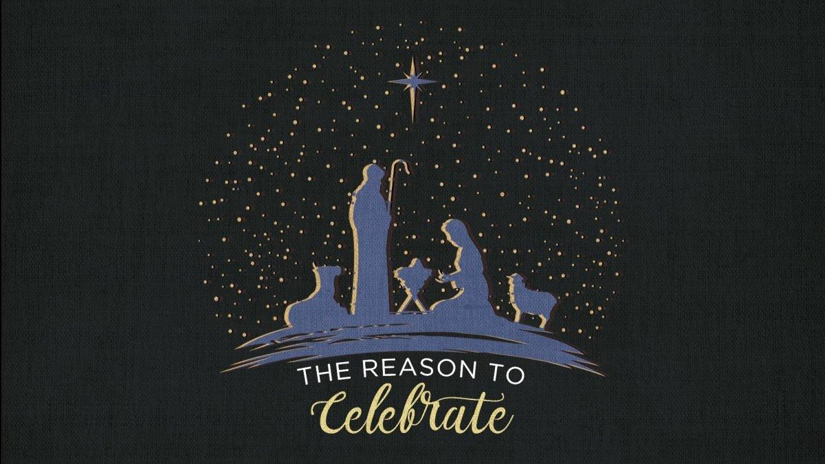 The Reason to Celebrate!